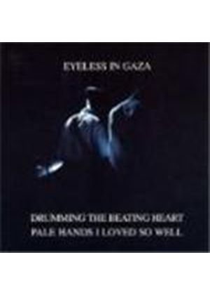 Eyeless In Gaza - Drumming The Beating Heart/Pale Hands I Loved So Well