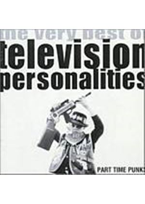 Television Personalities - Part-Time Punks - The Very Best Of (Music CD)