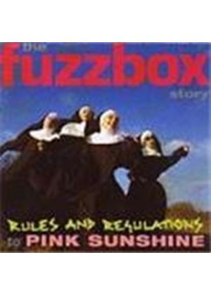 Fuzzbox - Rules And Regulations To Pink Sunshine (The Fuzzbox Story)
