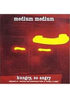 Medium Medium - Hungry So Angry (Music CD)