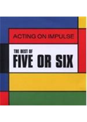 Five Or Six - Acting On Impulse - The Best Of