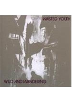 Wasted Youth - Wild And Wandering (Music CD)