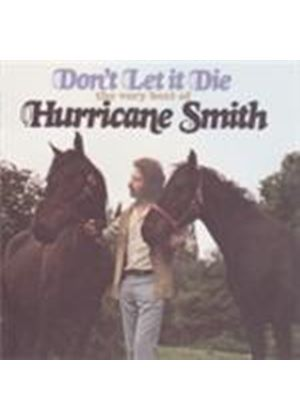 Hurricane Smith - Don't Let It Die (The Very Best Of Hurricane Smith) (Music CD)