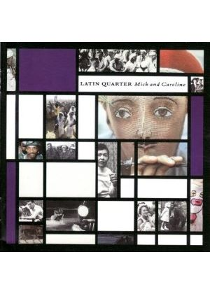 Latin Quarter - Mick And Caroline (Music CD)