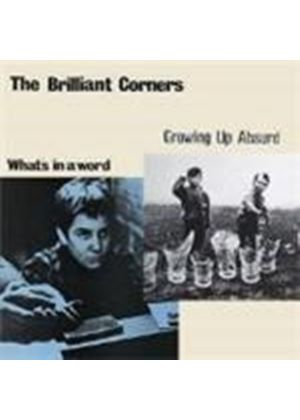 Brilliant Corners - Growing Up Absurd/What's In A Word (Music CD)