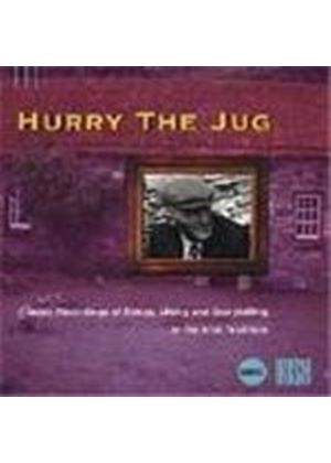 Various Artists - Hurry The Jug (Classic Songs/Lilting/Storytelling In The Irish Tradition)