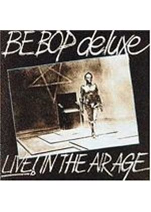 Be Bop Deluxe - Live! In The Air Age (Music CD)