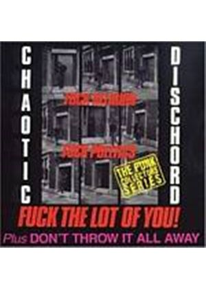 Chaotic Dischord - F**K The Lot Of You (Music CD)