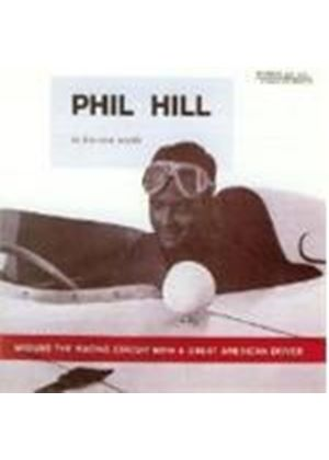 Phil Hill - Around The Racing Circuit With A Great American Driver