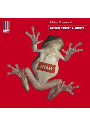Adrian Sherwood - Never Trust a Hippy (Music CD)