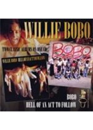 Willie Bobo - Hell Of An Act To Follow/Bobo (Music CD)