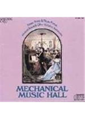 Various Artists - Mechanical Music Hall (Street Penny & Player Pianos/Musical Boxes & Other Victorian Automata)