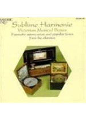 Various Artists - Sublime Harmonie (Victorian Musical Boxes/Favourite Opera Arias & Popular Tunes From The Classics)