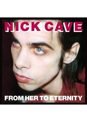 Nick Cave And The Bad Seeds - From Her To Eternity (Special Edition/+DVD)