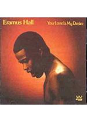 Eramus Hall - Your Love Is My Desire (Music CD)