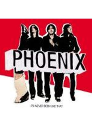 Phoenix - Its Never Been Like That (Music CD)