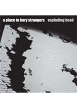 Place To Bury Strangers (A) - Exploding Head (Music CD)