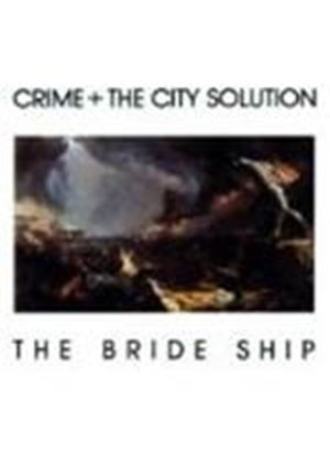 Crime & The City Solution - Bride Ship, The