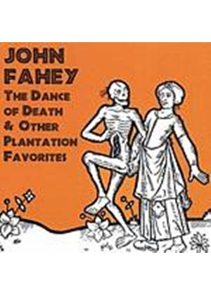 John Fahey - The Dance Of Death And Other Plantation Favourites (Music CD)