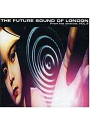 The Future Sound Of London - From The Archives Vol. 2 (Music CD)