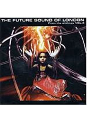 The Future Sound Of London - From The Archives Vol. 3 (Music CD)