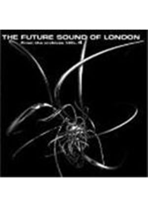 The Future Sound Of London - From The Archives Vol. 4