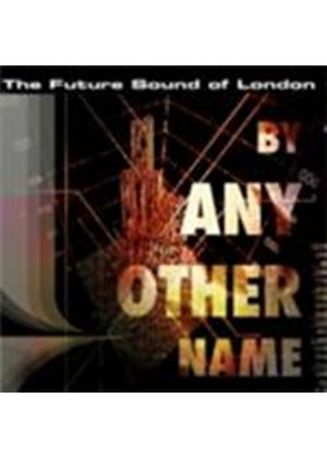 Various Artists - By Any Other Name (The Future Sound Of London Presents) (Music CD)