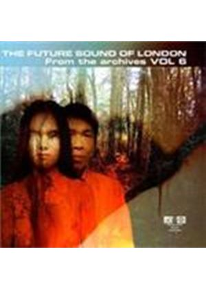Future Sound Of London (The) - From The Archives Vol.6 (Music CD)