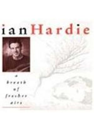 Ian Hardie - Breath Of Fresher Airs, A