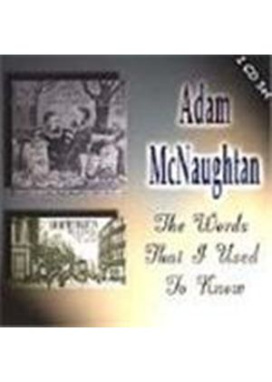 Adam McNaughtan - Words That I Used To Know, The