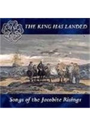 Various Artists - King Has Landed, The (Songs Of The Jacobite Rebellions)