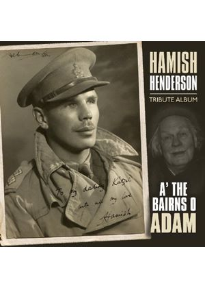 Various Artists - Bairns O' Adam, The (The Hamish Henderson Tribute Album)