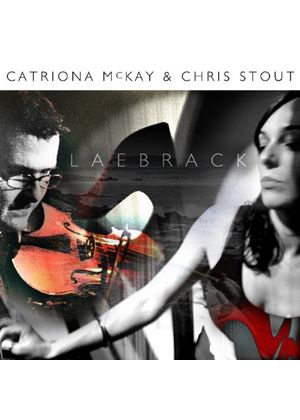 Chris Stout And Catriona McKay - Laebrack (Music CD)