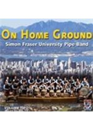 Simon Fraser University Pipe Band - On Home Ground Vol.2