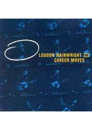 Loudon Wainwright III - Career Moves (Music CD)
