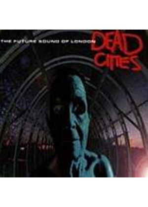 Future Sound Of London - Dead Cities (Music CD)