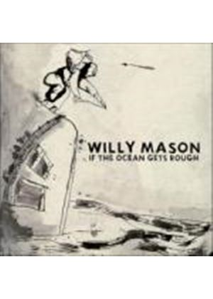 Willy Mason - If the Ocean Gets Rough (Music CD)