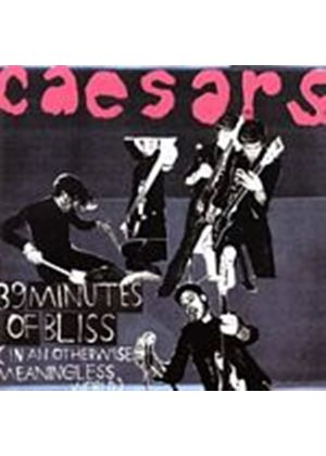 Caesars - 39 Minutes Of Bliss (In An Otherwise Meaningless World) (Music CD)