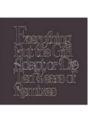 Everything But The Girl - Adapt Or Die (Ten Years Of Remixes) (Music CD)