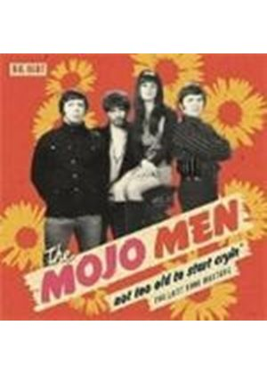 The Mojo Men - Not Too Old To Start Cryin'