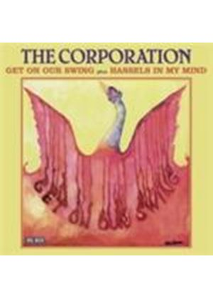Corporation (The) - Get On Our Swing/Hassles In My Mind (Music CD)