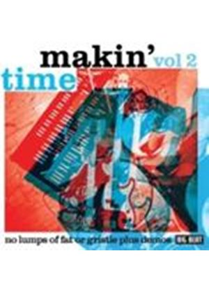 Makin' Time - No Lumps Of Fat Or Gristle Guaranteed (Plus Demos/Makin' Time Vol.2) (Music CD)
