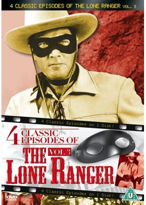 Lone Ranger, The - 4 Classic Episodes - Vol. 3