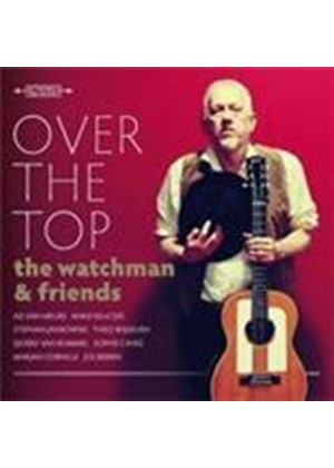 Watchman (The) - Over The Top (Music CD)