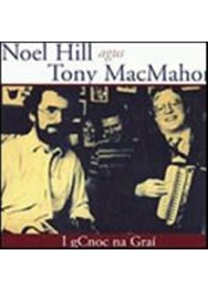 Noel Hill/Tony Macmahon - I Gnoc Na Grai (Music CD)