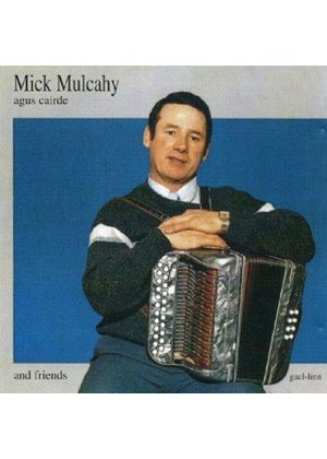 Mick Malcahy - Mick Mulcahy And Friends