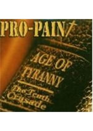 Pro Pain - Pro-Pain - Age Of Tyranny - The Tenth Crusade (Music CD)