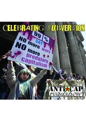 Anti-Capitalist Roadshow (The) - Celebrating Subversion (Music CD)