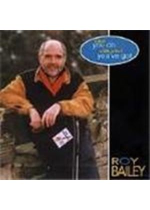 Roy Bailey - What You Do With What You've Got