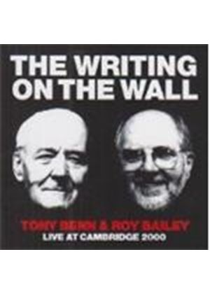 Tony Benn And Roy Bailey - The Writing On The Wall: Live At Cambridge 2000 (Music CD)